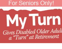 """For Seniors Only! -""""My Turn"""" Gives Disabled Older Adults a """"Turn"""" at Retirement"""