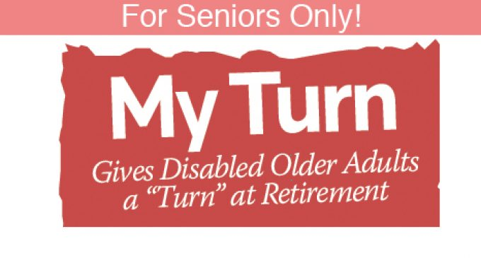 "For Seniors Only! -""My Turn"" Gives Disabled Older Adults a ""Turn"" at Retirement"