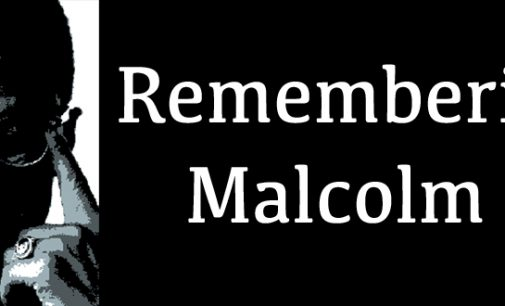 Column: Don't forget the life and legacy of Malcolm X at 50th memorial