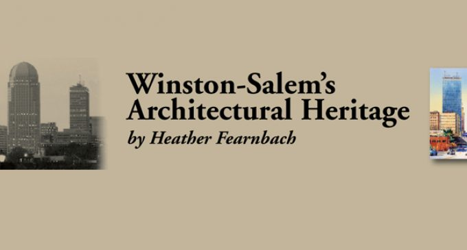 Presentations and book-signings scheduled for 'Winston-Salem's Architectural Heritage'