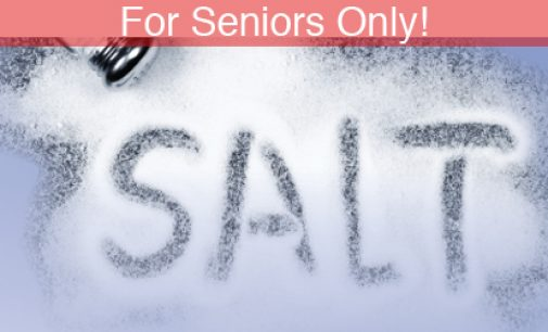 For Seniors Only!  Are You Sodium Savvy?